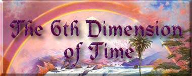 The 6th Dimension of Time